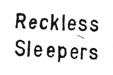 Reckless Sleepers